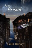 Harvey Colin - Future Bristol