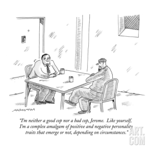 mick-stevens--i-m-neither-a-good-cop-nor-a-bad-cop-jerome-like-yourself-i-m-a-compl…-new-yorker-cartoon_i-G-66-6605-B6FE100Z